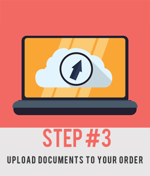 Step #3 - Upload Documents to Your Order